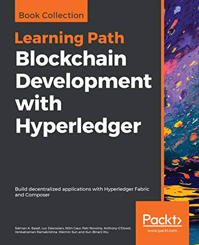 Blockchain Development with Hyperledger: Build decentralized applications with Hyperledger Fabric and Composer (English Edition)
