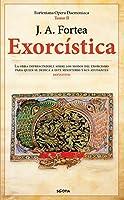 Exorcística / Exorcistics: Cuestiones Relativas Al Demonio, La Posesion Y El Exorcismp (Forteniana Opera Daemoniaca)