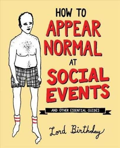 Birthday, L: How to Appear Normal at Social Events: And Other Essential Wisdom