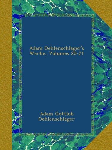 Adam Oehlenschläger's Werke, Volumes 20-21