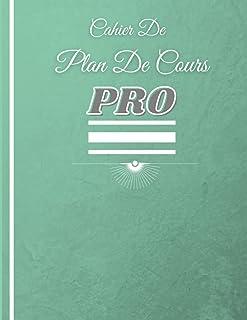 Cahier De Plan De Cours PRO: SIZE: 8.5in x 11 in , 100 pages , Conçu pour les professeurs des écoles , TPS , PS , MME , GS...