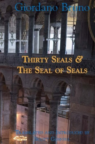 Thirty Seals & The Seal Of Seals (Giordano Bruno Collected Works) (Volume 4)