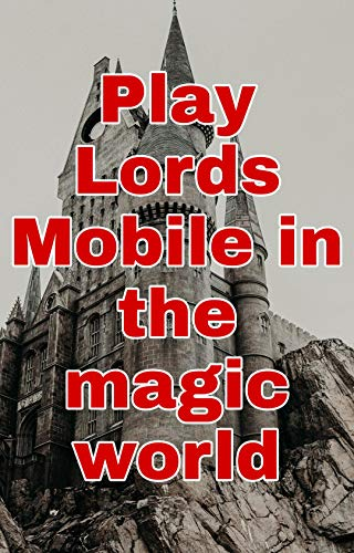 Play Lords Mobile in the wizarding world (English Edition)