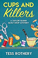 Cups and Killers: A Taylor Quinn Quilt Shop Mystery