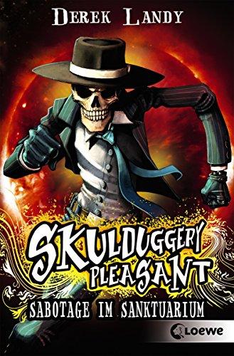 Skulduggery Pleasant (Band 4) - Sabotage im Sanktuarium: Urban-Fantasy-Kultserie mit schwarzem Humor