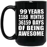 99th Birthday 99 Years 1188 Months 36159 Days Of Awesome - 15oz Black Coffee Mug Ceramic Tea-Cup High Quality - Idea for Friend Kid Daughter Son Dad Mom Tazza da Caffè da 443ml Nera Ceramica Tè -