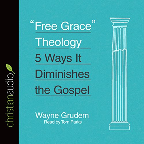 """Free Grace"" Theology audiobook cover art"