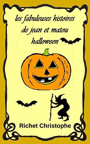 les fabuleuses histoires de Jean et Matou 3 La nuit d'halloween (French Edition)