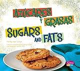 Azúcares y grasas/Sugars and Fats (¿Qué hay en MiPlato?/What's On My Plate?) (Spanish Edition)