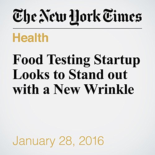 Food Testing Startup Looks to Stand Out with a New Wrinkle cover art