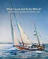 What's Luck Got To Do With It?: Adventures at Sea on Mystic Isle
