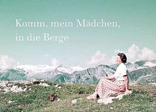 Komm, mein Mädchen, in die Berge (dt./engl.): Eine fotografische Liebesgeschichte in den Alpen