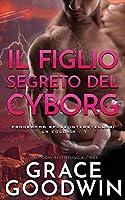 Il figlio segreto del cyborg (Programma Spose Interstellari)