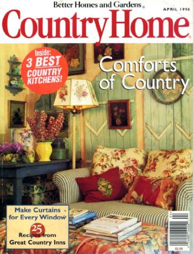 Country Home April 1996 Comforts of Country, 3 Best Country Kitchens, Make Curtains for Every Window, 25 Recipes from Great Country Inns, Engineering the Country Home, Collectible Pottery, Blanket Chests, Two Small Kitchens