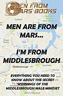 MEN ARE FROM MARS...I'M FROM MIDDLESBROUGH: SPECIAL EVENING GAZETTE EDITION