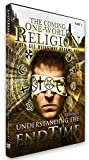 Understanding the End Time: The Coming One-World Religion, When All Religions Become One, Level I, Lesson XI, Updated Edition