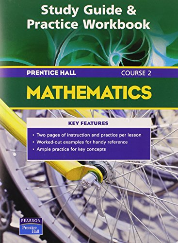 PRENTICE HALL MATH COURSE 2 STUDY GUIDE AND PRACTICE WORKBOOK 2004C