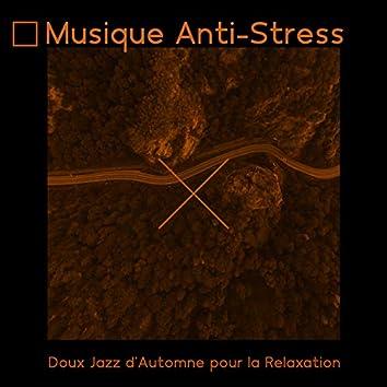 Musique Anti-Stress: Doux Jazz d'Automne pour la Relaxation