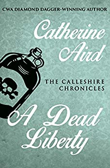 A Dead Liberty (The Calleshire Chronicles Book 12) by [Catherine Aird]