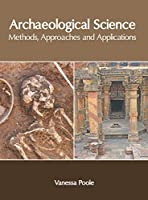 Archaeological Science: Methods, Approaches and Applications
