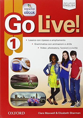 Go live. Student's book-Workbook-Extra-Openbook-Studyapp. Per la Scuola media. Con e-book. Con espansione online: Go live. Student's ... Super ... Book, e Studyapp [Lingua inglese]: Vol. 1