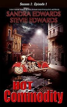 Hot Commodity: Season One: Episode One by [Sandra Edwards, Stevie Edwards]