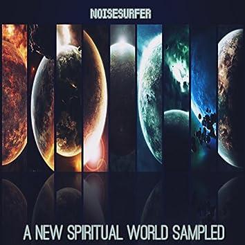 A New Spiritual World Sampled