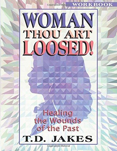 Woman Thou Art Loosed! Workbook: Healing the Wounds of the Past: Healing the Wounds of the Past: Workbook