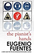 The Pianist's Hands: A new Case for Inspector Ricardo Cupido by Eugenio Fuentes (2008-04-01)