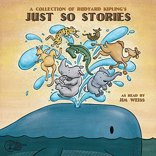 A Collection of Rudyard Kipling's Just So Stories Audiobook By Rudyard Kipling cover art