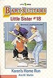 Karen's Home Run (Baby-Sitters Little Sister, 18)