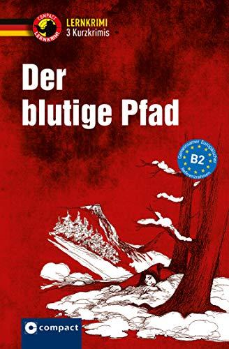 Der blutige Pfad: Deutsch B2