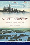 Remembering New York's North Country: Tales of Times Gone By (American Chronicles)