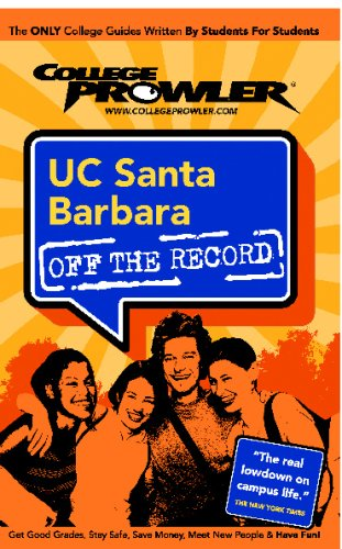 Uc Santa Barbara Ucsb Off The Record College Prowler College Prowler University Of California At Santa
