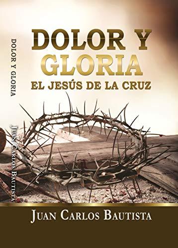 Dolor y Gloria : El Jesus de la Cruz