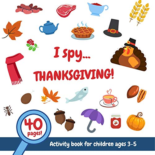 I spy Thanksgiving!: Activity book for children ages 3-5. Fun guessing game for toddlers (English Edition)