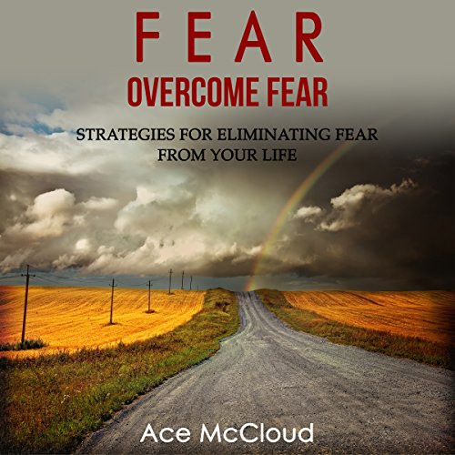 Fear: Overcome Fear audiobook cover art