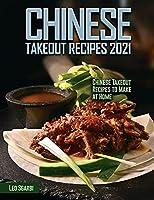 Chinese Takeout Recipes 2021: Chinese Takeout Recipes to Make at Home