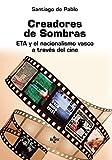 Creadores de Sombras: ETA y el nacionalismo vasco a través del cine (Sociología)