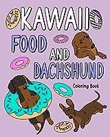Kawaii Food and Dachshund Coloring Book