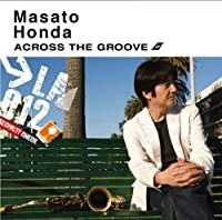 Across the Groove by Masato Honda (2008-09-24)