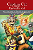 Captain Cat and the Umbrella Kid: In Fear Can Be Fatal & the Aunt from the Blood Lagoon (English Edition)