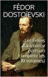 Les Frères Karamazov (Version complète les 10 volumes) - Format Kindle - 1,99 €