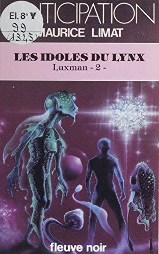 Luxman (2): Les Idoles du lynx (French Edition)
