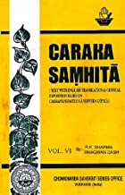 Caraka Samhita [Text With English Translation & Critical Exposition Based On Cakrapani Datta's Ayurveda Dipika] (Volume VI Kalpa & Siddhi Sthana)