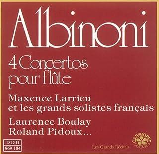 Tomaso Albinoni: 4 Concertos pour Flute - Maxence Larrieu