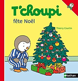 T'choupi fête Noël (French Edition) by [Thierry Courtin]