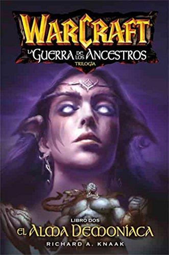 Warcraft. La Guerra De Los Ancestros 2. El Alma Demoníaca