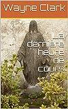 La dernière heure de cours (French Edition)