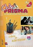 Club Prisma A2/B1 - Libro de ejercicios: Libro de ejercicios Nivel intermedio A2-B1